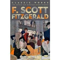 F. Scott Fitzgerald: Classic Works: Two Novels and Nineteen Short Stories