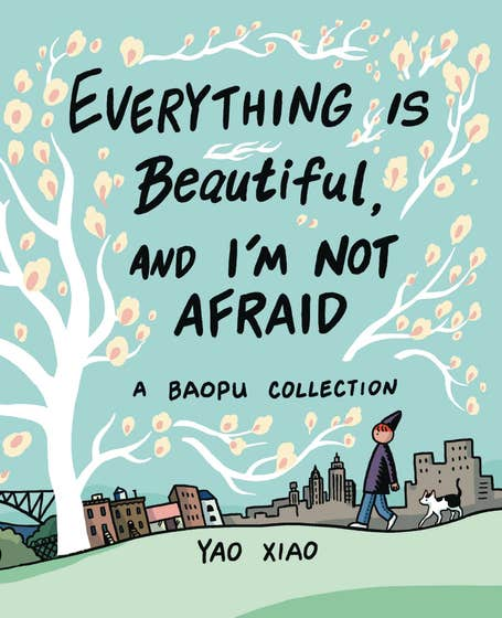 Everything Is Beautiful, and I'm Not Afraid: A Baopu Collection