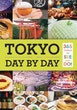 Tokyo: Day by Day: 365 Things to See and Do!