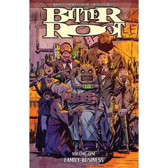 Bitter Root Volume 1: Family Business