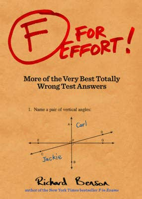 F for Effort!: More of the Very Best Totally Wrong Test Answers