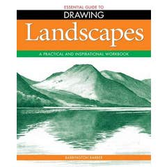 Essential Guide to Drawing: Landscapes: A Practical and Inspirational Workbook