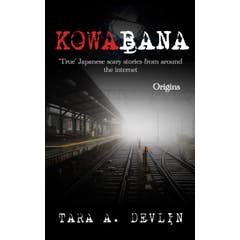 Kowabana: 'true' Japanese Scary Stories from Around the Internet: Origins