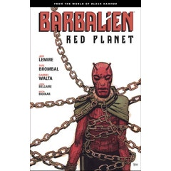 Barbalien: Red Planet--from The World Of Black Hammer