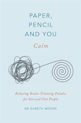 Paper, Pencil & You: Calm: Relaxing Brain-Training Puzzles for Stressed-Out People