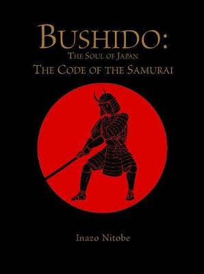 Bushido: The Soul of Japan: The Code of the Samurai