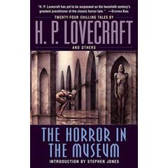 The Horror in the Museum: A Novel