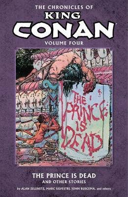 Chronicles Of King Conan Volume 4: The Prince Is Dead And Other Stories