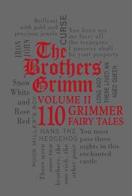 The Brothers Grimm Volume II: 110 Grimmer Fairy Tales
