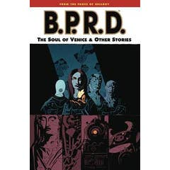 Bprd Volume 2: The Soul Of Venice And Other Stories