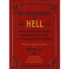 Encyclopaedia Of Hell: An Invasion Manual for Demons Concerning the Planet Earth and the Human Race With Infests It
