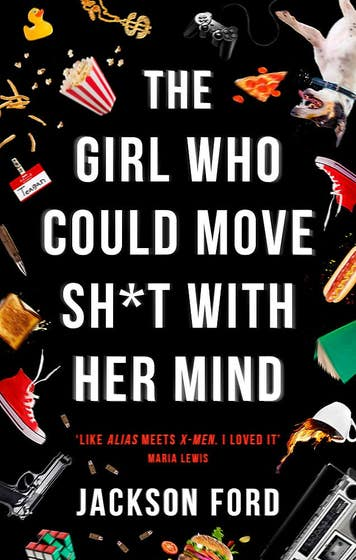 The Girl Who Could Move Sh*t With Her Mind: The first Frost Files novel