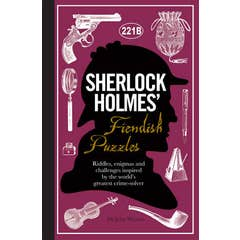 Sherlock Holmes' Fiendish Puzzles: Riddles, enigmas and challenges