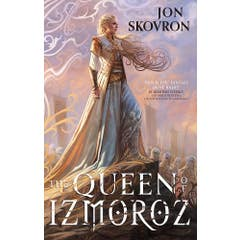 The Queen of Izmoroz: Book Two of the Goddess War