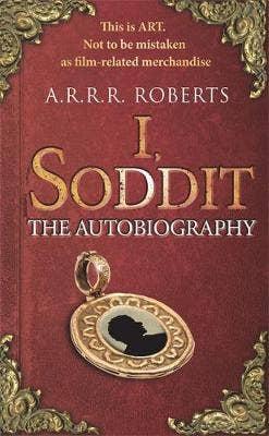 I, Soddit: The Autobiography