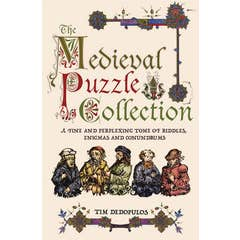 The Medieval Puzzle Collection: A Fine Perplexing Tome of Riddles, Enigmas and Conundrums