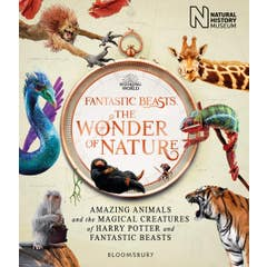 Fantastic Beasts: The Wonder of Nature: Amazing Animals and the Magical Creatures of Harry Potter and Fantastic Beasts