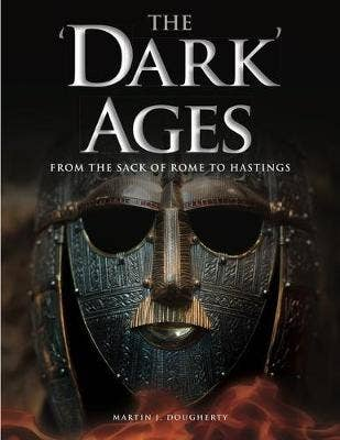 The 'Dark' Ages: From the Sack of Rome to Hastings