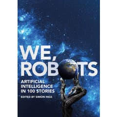 We, Robots: Artificial Intelligence in 100 Stories