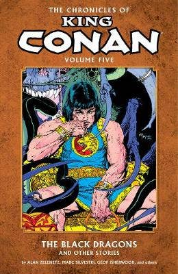 Chronicles Of King Conan Volume 5: The Black Dragons And Other Stories