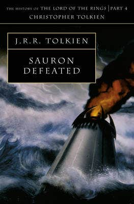 Sauron Defeated (The History of Middle-earth, Book 9)