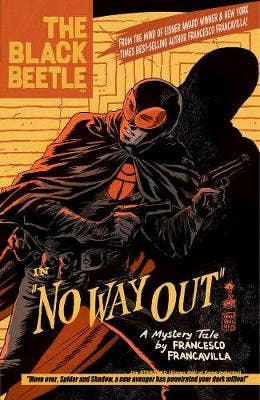 Black Beetle, The Volume 1: No Way Out