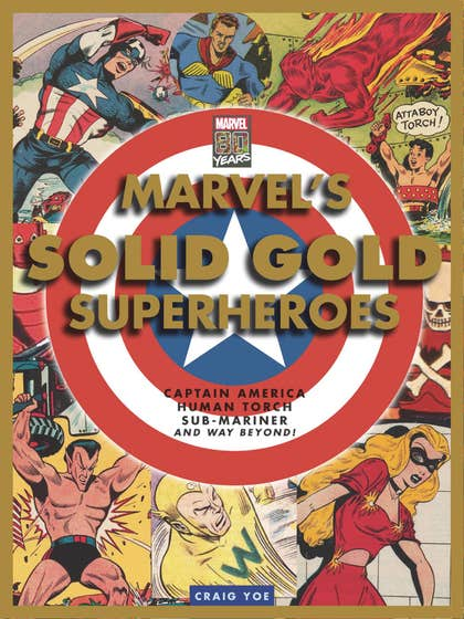 Marvel's Solid Gold Super Heroes: Captain America, Human Torch, Sub-Mariner, and way beyond!