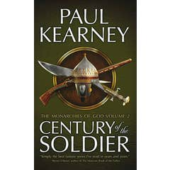 Century of the Soldier: The Collected Monarchies of God, Volume Two