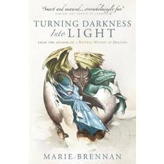 Turning Darkness into Light: A Natural History of Dragons book