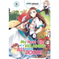 My Next Life as a Villainess: All Routes Lead to Doom! Volume 5: All Routes Lead to Doom! Volume 5