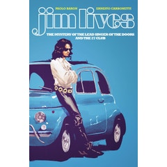 Jim Lives Mystery of the Lead Singer of the Doors
