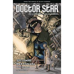 Doctor Star & The Kingdom Of Lost Tomorrows: From the World of Black Hammer
