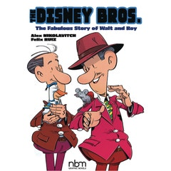 The Disney Bros.: The Fabulous Story of Walt and Roy