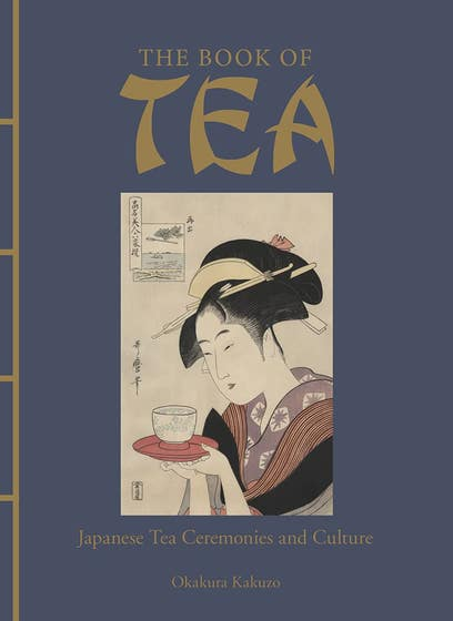 The Book of Tea: Japanese Tea Ceremonies and Culture