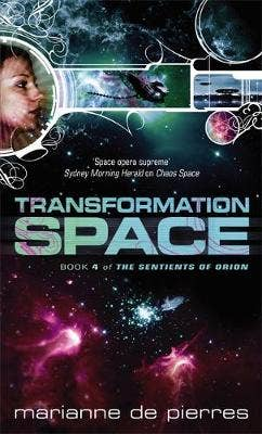 Transformation Space: Book Four of the Sentients of Orion