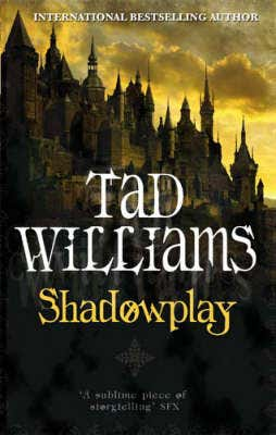 Shadowplay: Shadowmarch Trilogy Book Two