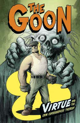 Goon: v. 4: Virtue and the Grim Consequences Thereof