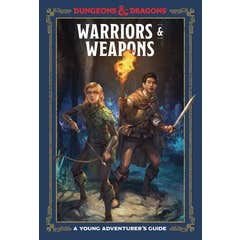 Warriors and Weapons: An Adventurer's Guide