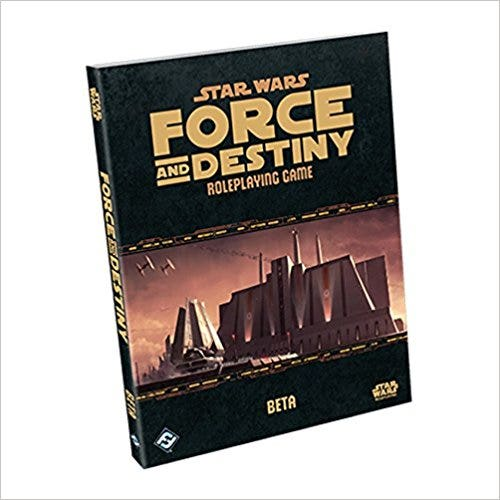 Force and Destiny Roleplaying Game Beta