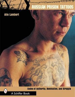 Russian Prison Tatto: Codes of Authority, Domination, and Struggle