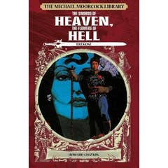 The Michael Moorcock Library: Erekose, the Eternal Champion - Swords of Heaven, Flowers of Hell