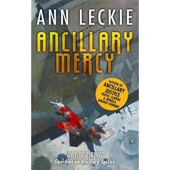 Ancillary Mercy: The conclusion to the trilogy that began with ANCILLARY JUSTICE