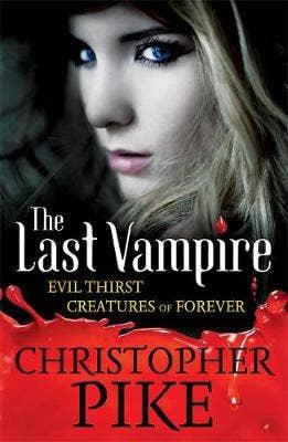 Last Vampire: Volume 3: Evil Thirst & Creatures of Forever: Books 5 & 6