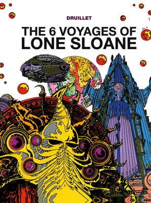 Lone Sloane: The 6 Voyages of Lone Sloane