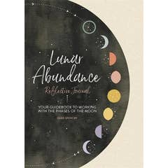 Lunar Abundance: Reflective Journal: Your Guidebook to Working with the Phases of the Moon
