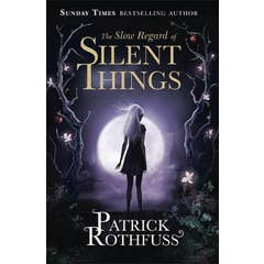 The Slow Regard of Silent Things: A Kingkiller Chronicle Novella