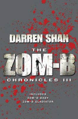 Zom-B Chronicles III: Bind-up of Zom-B Baby and Zom-B Gladiator
