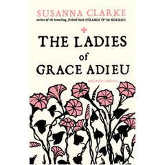 The Ladies of Grace Adieu: and Other Stories