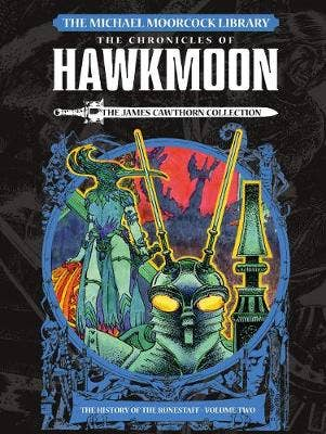 The Michael Moorcock Library: Hawkmoon: The History of the Runestaff 2 The James Cawthorn Collection