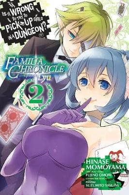 Is It Wrong to Try to Pick Up Girls in a Dungeon? Familia Chronicle Episode Lyu, Vol. 2 (manga)